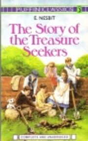 The Story of the Treasure Seekers: Being the…