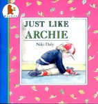 Just Like Archie (Storytime) by Niki Daly