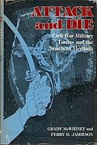 Attack and Die: Civil War Military Tactics…