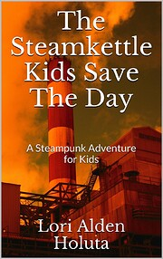 The Steamkettle Kids Save The Day (Legends…