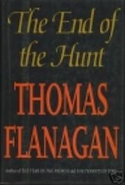 The End of the Hunt von Thomas Flanagan
