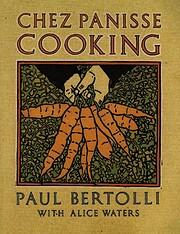 Chez Panisse cooking af Paul Bertolli