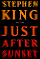 Just After Sunset by Stephen King