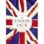 The Union Jack: The Biography - Nick Groom