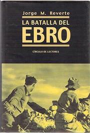 La batalla del Ebro – tekijä: Jorge M.…