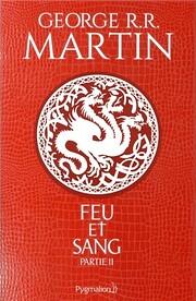 Feu et sang 02 de George R. R. Martin