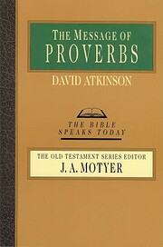 The Message of Proverbs (Bible Speaks Today)…