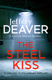 The steel kiss : a Lincoln Rhyme novel –…
