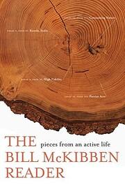 The Bill McKibben Reader: Pieces from an…