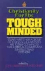 Christianity for the tough-minded;: Essays…