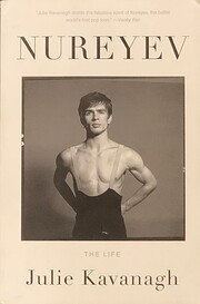 Nureyev the life by Julie Kavanagh