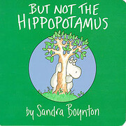 But Not the Hippopotamus (Boynton on Board)…