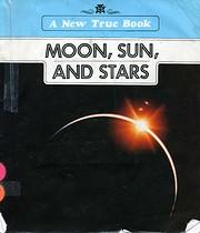 Moon, Sun and Stars (New True Book Series)…