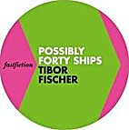 Fast Fiction - Possibly Forty Ships by Tibor…