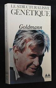 Le Structuralisme Genetique de L. Goldmann