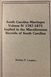 South Carolina Marriages Volume IV 1787-1875…