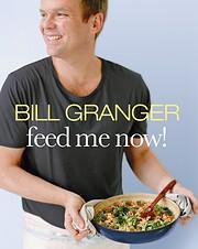 Feed me now! von Bill Granger