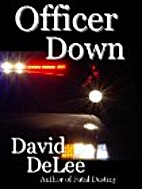 Officer Down by David Delee