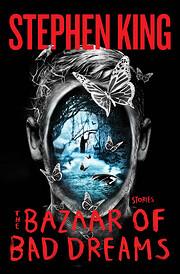 The Bazaar of Bad Dreams: Stories por…
