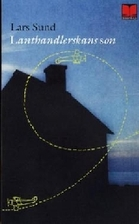 Lanthandlerskans son : roman by Lars Sund