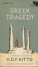 Greek Tragedy by H. D. F. Kitto