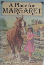 A Place for Margaret by Bernice Thurman…