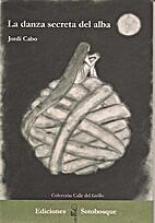 La Danza secreta del alba by Jordi Cabo