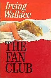 The Fan Club por Irving Wallace