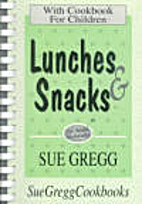 Lunches & snacks : a cookbook for children…