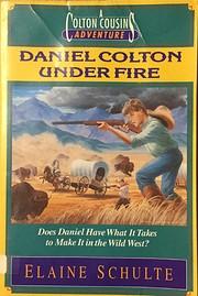 Daniel Colton Under Fire (A Colton Cousins…
