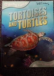 Tortoises and Turtles (Animal Lives) por…