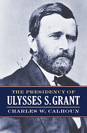 The Presidency of Ulysses S. Grant (American…