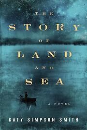 The Story of Land and Sea: A Novel af Katy…