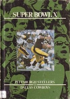 Super Bowl X : Pittsburgh Steelers vs.…