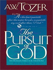 The Pursuit of God: The Human Thirst For the…