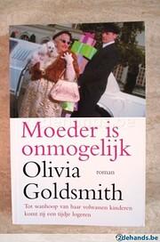 Moeder is onmogelijk por Olivia Goldsmith