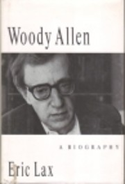 Woody Allen: A Biography de Eric Lax