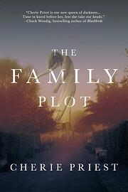The Family Plot: A Novel av Cherie Priest