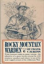 Rocky Mountain Warden by Frank Calkins