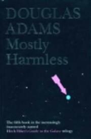 Mostly Harmless – tekijä: Douglas Adams