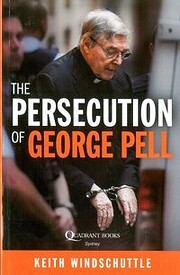 The Persecution of George Pell di Keith…