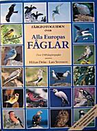 Färgfotoguiden över alla Europas fåglar :…