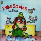I Was so Mad (Little Critter) by Mercer…