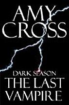 Dark Season: The Last Vampire by Amy Cross
