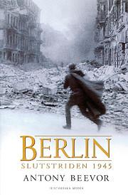 Berlin: The Downfall 1945 de Antony Beevor