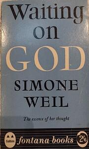 Waiting on God – tekijä: Simone Weil