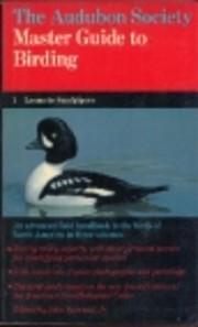 The Audubon Society Master Guide to Birding:…