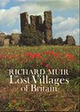 The Lost Villages of Britain - Richard Muir