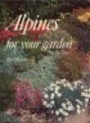 Alpines for your garden por Alan Bloom