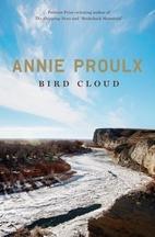 Bird Cloud: A Memoir by Annie Proulx